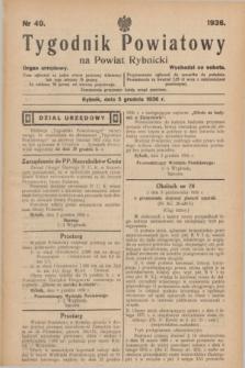 Tygodnik Powiatowy na powiat Rybnicki : organ urzędowy.1936, nr 49 (5 grudnia)