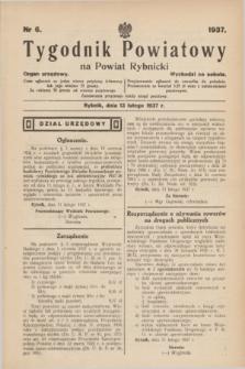 Tygodnik Powiatowy na powiat Rybnicki : organ urzędowy.1937, nr 6 (13 lutego)