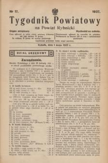 Tygodnik Powiatowy na Powiat Rybnicki : organ urzędowy.1937, nr 17 (1 maja)