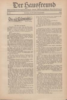 """Der Hausfreund : Unterhaltungsbeilage zum """"Ostdeutschen Volksblatt"""".1932, Nr. 25 (19 Brachmond [Juni] )"""