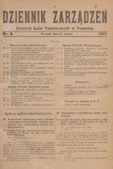 Dziennik Zarządzeń Dyrekcji Kolei Państwowych w Poznaniu.1927, nr 9 (17 marca)