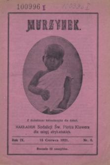 Murzynek : miesięcznik katolicki, illustrowany, dla dzieci i młodzieży, wychodzi w języku polskim, włoskim, francuskim, hiszpańskim, angielskim, niemieckim, czeskim, słoweńskim i węgierskim.R.9, nr 6 (15 czerwca 1921)