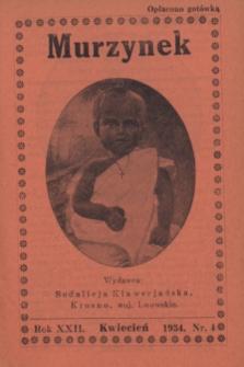 Murzynek.R.22, nr 4 (kwiecień 1934)