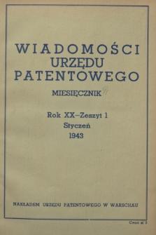 Wiadomości Urzędu Patentowego. R.20, z. 1 (30 stycznia 1943)