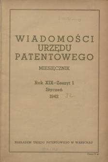 Wiadomości Urzędu Patentowego. R.19, z. 1 (31 stycznia 1942)