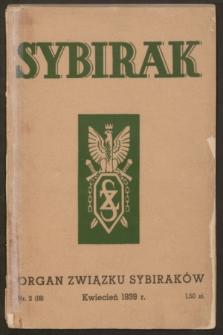 Sybirak : organ Związku Sybiraków.R.6, nr 2 (kwiecień 1939) = nr 18