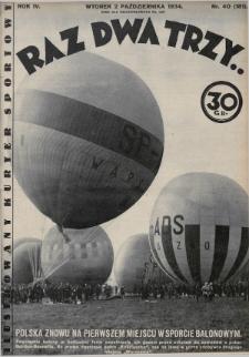 Raz, Dwa, Trzy : ilustrowany kuryer sportowy. 1934, nr40