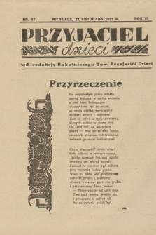 """Przyjaciel Dzieci : dodatek do """"Robotnika"""".R.6, nr 17 (22 listopada 1931)"""