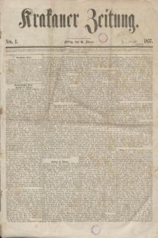 Krakauer Zeitung.[Jg.1], Nro. 1 (2 Jänner 1857)