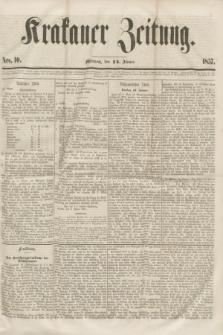 Krakauer Zeitung.[Jg.1], Nro. 10 (14 Jänner 1857)