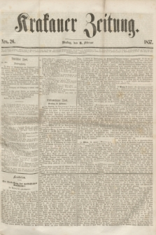 Krakauer Zeitung.[Jg.1], Nro. 26 (3 Februar 1857) + dod.