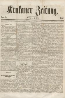 Krakauer Zeitung.[Jg.1], Nro. 49 (2 März 1857)