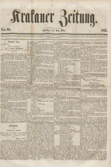 Krakauer Zeitung.[Jg.1], Nro. 60 (14 März 1857) + dod.