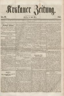 Krakauer Zeitung.[Jg.1], Nro. 66 (21 März 1857)