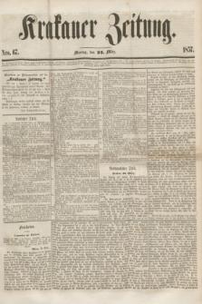 Krakauer Zeitung.[Jg.1], Nro. 67 (23 März 1857) + dod.