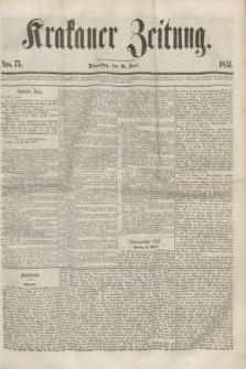 Krakauer Zeitung.[Jg.1], Nro. 75 (2 April 1857) + dod.