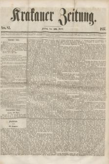 Krakauer Zeitung.[Jg.1], Nro. 82 (10 April 1857) + dod.