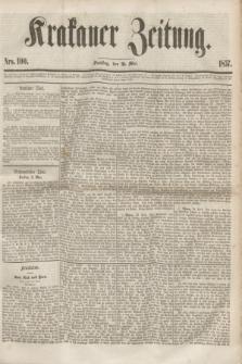 Krakauer Zeitung.[Jg.1], Nro. 100 (2 Mai 1857)