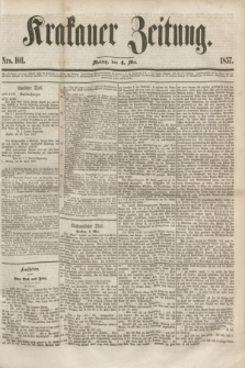 Krakauer Zeitung.[Jg.1], Nro. 101 (4 Mai 1857)