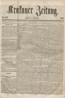 Krakauer Zeitung.[Jg.1], Nro. 114 (20 Mai 1857) + dod.