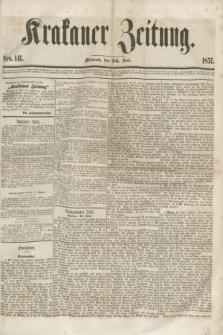 Krakauer Zeitung.[Jg.1], Nro. 141 (24 Juni 1857)