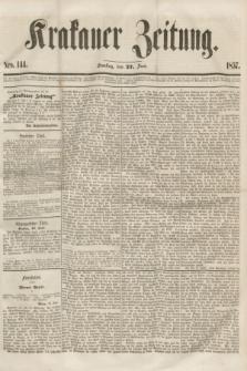 Krakauer Zeitung.[Jg.1], Nro. 144 (27 Juni 1857) + dod.
