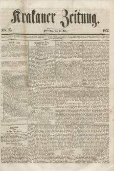 Krakauer Zeitung.[Jg.1], Nro. 153 (9 Juli 1857) + dod.