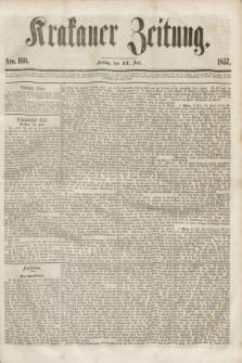 Krakauer Zeitung.[Jg.1], Nro. 160 (17 Juli 1857)