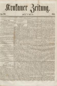 Krakauer Zeitung.[Jg.1], Nro. 162 (20 Juli 1857)