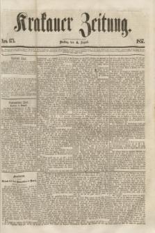 Krakauer Zeitung.[Jg.1], Nro. 175 (4 August 1857)