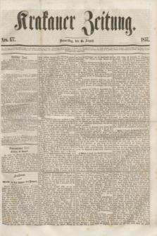 Krakauer Zeitung.[Jg.1], Nro. 177 (6 August 1857)