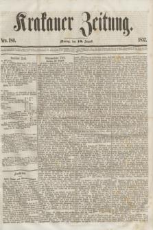 Krakauer Zeitung.[Jg.1], Nro. 180 (10 August 1857) + dod.