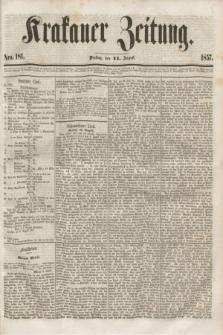 Krakauer Zeitung.[Jg.1], Nro. 181 (11 August 1857)