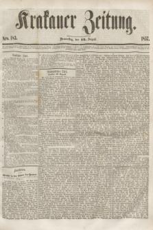 Krakauer Zeitung.[Jg.1], Nro. 183 (13 August 1857)