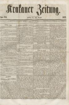 Krakauer Zeitung.[Jg.1], Nro. 184 (14 August 1857)