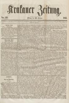 Krakauer Zeitung.[Jg.1], Nro. 245 (27 October 1857)
