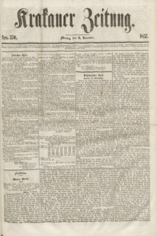 Krakauer Zeitung.[Jg.1], Nro. 250 (2 November 1857)
