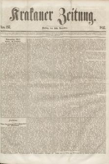 Krakauer Zeitung.[Jg.1], Nro. 257 (10 November 1857)