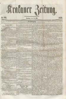 Krakauer Zeitung.Jg.3, Nr. 104 (7 Mai 1859) + dod.