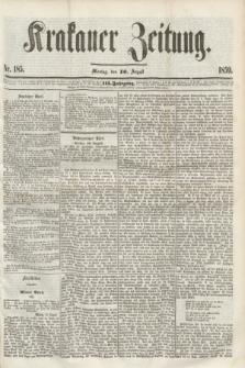 Krakauer Zeitung.Jg.3, Nr. 185 (16 August 1859) + dod.