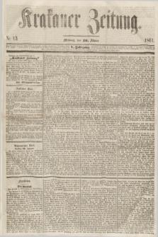 Krakauer Zeitung.Jg.5, Nr. 13 (16 Jänner 1861)