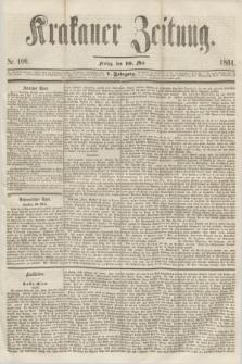 Krakauer Zeitung.Jg.5, Nr. 106 (10 Mai 1861)