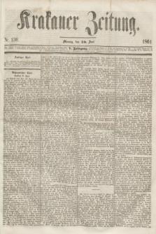 Krakauer Zeitung.Jg.5, Nr. 130 (10 Juni 1861)