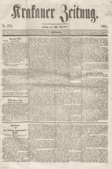 Krakauer Zeitung.Jg.5, Nr. 275 (29 November 1861)