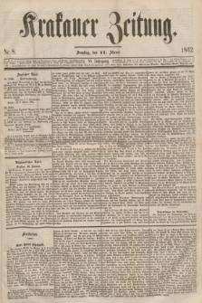 Krakauer Zeitung.Jg.6, Nr. 8 (11 Jänner 1862)