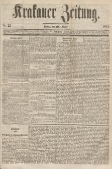 Krakauer Zeitung.Jg.6, Nr. 22 (28 Jänner 1862)