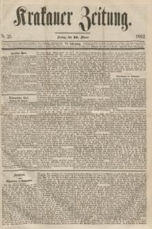 Krakauer Zeitung.Jg.6, Nr. 25 (31 Jänner 1862)