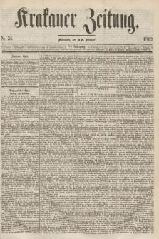 Krakauer Zeitung.Jg.6, Nr. 35 (12 Februar 1862)