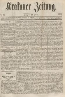 Krakauer Zeitung.Jg.6, Nr. 37 (14 Februar 1862)