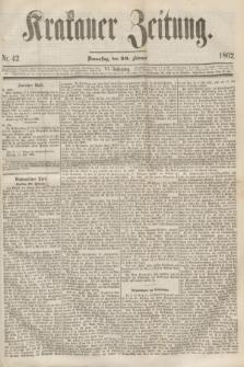 Krakauer Zeitung.Jg.6, Nr. 42 (20 Februar 1862)